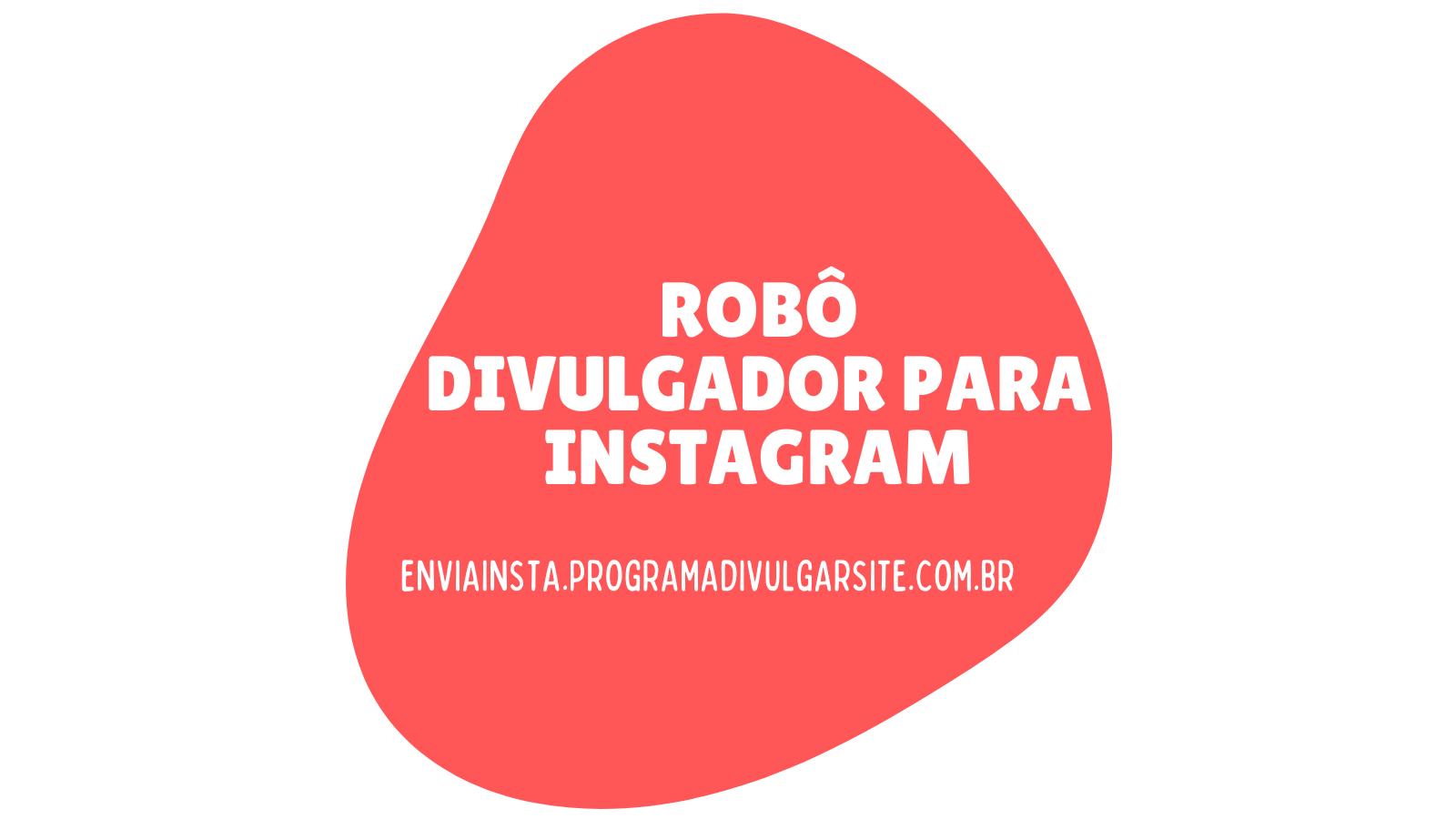 Robô Divulgador para Instagram Automático