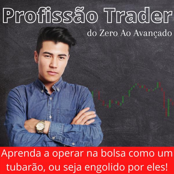 Profissão Trader – Do Zero ao Avançado